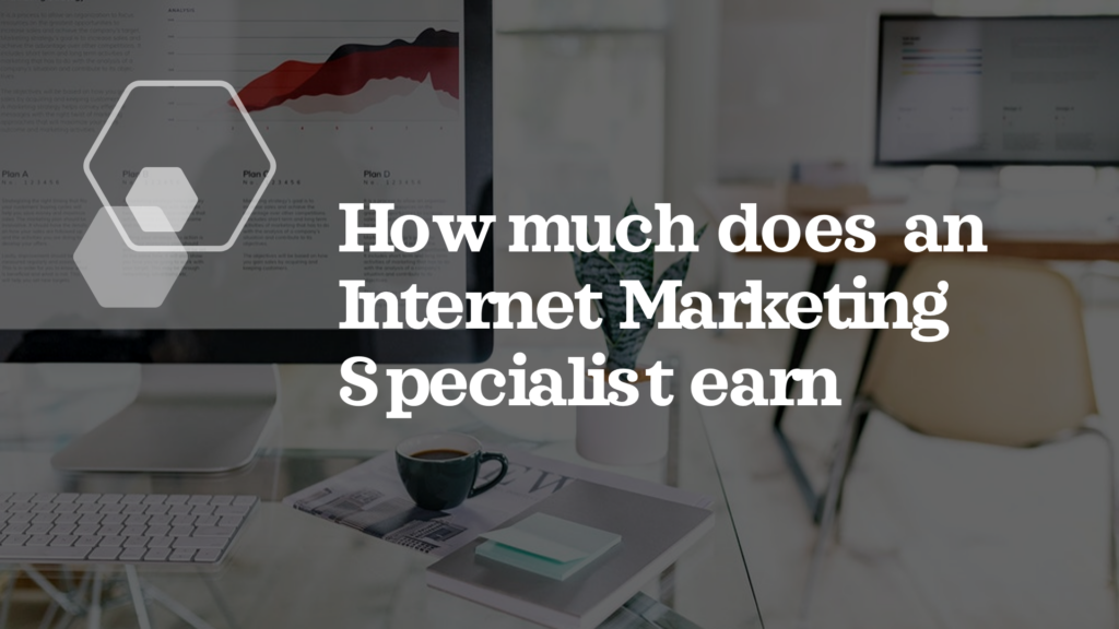 How much does an Internet Marketing Specialist earn